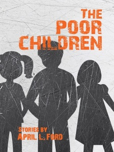 ThePoorChildren_AprilLFord_FrontCover1